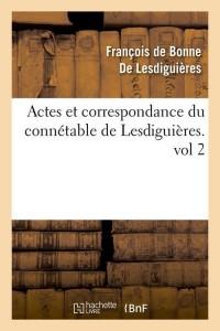 Actes et Correspondance du Connetable Vol2