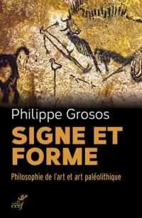 Signe et forme : Philosophie de l'art et art paléolithique