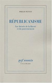 Républicanisme : Une théorie de la liberté et du gouvernement