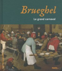 Brueghel : Le grand carnaval