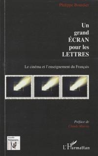 Un grand écran pour les Lettres : Le cinéma et l'enseignement du Français