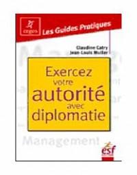 Exercer Votre Autorite avec Diplomatie