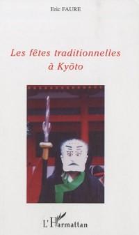 Les fêtes traditionnelles à Kyôto : Un voyage dans les traditions de l'ancien Japon