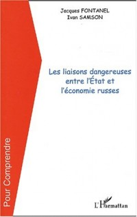 Les liaisons dangereuses entre l'Etat et l'économie russes