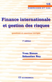Finance Internationale et Gestion des Risques , 7e ed. - Questions et Exercices Corriges