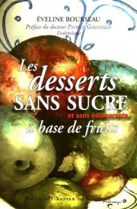 Les desserts sans sucre : A base de fruits et sans édulcorants
