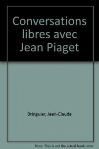Conversations libres avec Jean Piaget