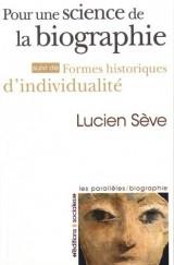 Pour une science de la biographie : Suivi de Formes historiques d'individualité
