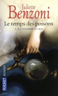 Le temps des poisons, Tome 2 : La chambre du roi