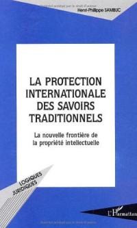 La protection internationale des savoirs traditionnels : La nouvelle frontière de la propriété intellectuelle