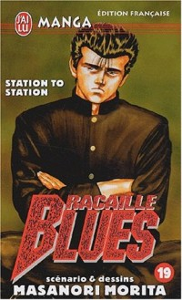 Racaille Blues, tome 19 : Station to Station