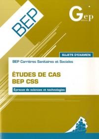 BEP Sanitaires et sociales-Etudes de cas : Epreuves de sciences et technologies-sujets d'examen