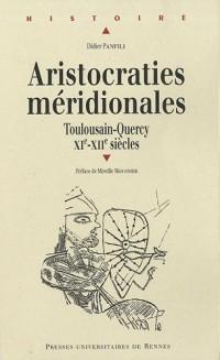 Aristocraties méridionales : Toulousain - Quercy XIe - XIIe siècles