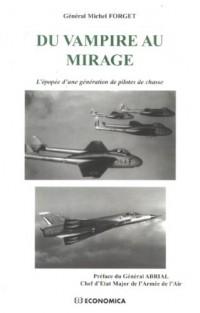 Du Vampire au Mirage : L'épopée d'une génération de pilotes de chasse