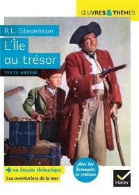 L'Île au trésor: suivi d un dossier thématique « Pirates et aventuriers »