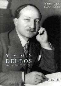 Yvon Delbos, 1885-1956: Biographie