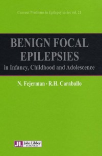 Current Problems in Epilepsy series, N° 21 : Benign focal epilepsies in Infancy, Childhood and Adolescence : Edition en langue anglaise