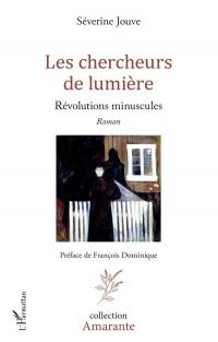 Les chercheurs de lumière: Révolutions minuscules Roman