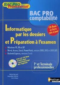 Informatique par les dossiers et préparation à l'examen 1e et Tle professionnelles (1Cédérom)