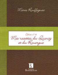 Mes recettes du Quercy et du Rouergue