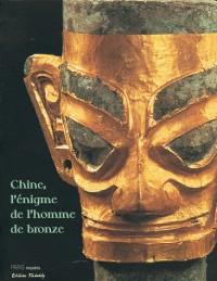 Chine, l'énigme de l'homme de bronze