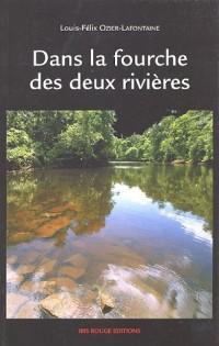 Dans la fourche des deux rivières