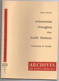 Orientations étrangères chez André Malraux, Dostoievski et Trotsky