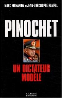 Pinochet : Un dictateur modèle