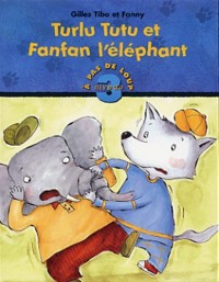 Turlutu et Fanfan l'Elephan