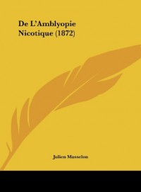 de L'Amblyopie Nicotique (1872)