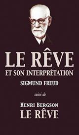 Le Rêve et son interprétation (suivi de Henri Bergson: Le Rêve)