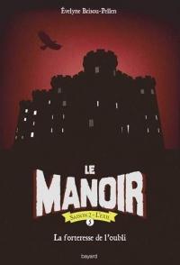 Le manoir saison 2, Tome 11: La forteresse de l'oubli