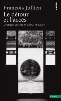 Détour et l'accès. Stratégie du sens en Chine