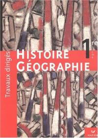 Histoire-Géographie, 1re L, ES, S : Travaux dirigés
