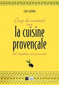 Coup de mistral sur la cuisine provençale