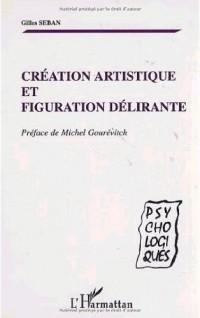 Création artistique et figuration délirante