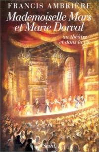 Mademoiselle Mars et Marie Dorval au théâtre et dans la vie