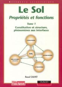 Le sol, propriétés et fonctions, tome 1 : Constitution et structure des sols, phénomènes aux interfaces.