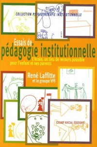Essai de pédagogie institutionnelle : L'école, un lieu de recours possible pour l'enfant et ses parents