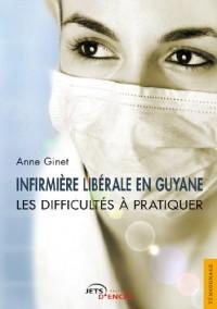 Infirmière libérale en Guyane : les difficultés à pratiquer