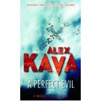 [A Perfect Evil * *] [by: Alex Kava]