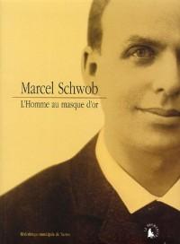 Marcel Schwob : L'homme au masque d'or
