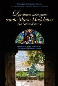 Les vitraux de la grotte sainte Marie-Madeleine à la Sainte-Baume
