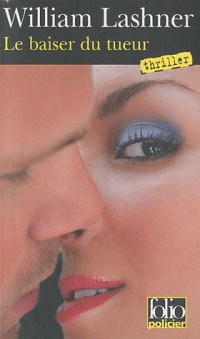 Le baiser du tueur: Une enquête de Victor Carl