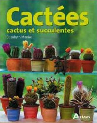 Cactées : Cactus et Succulentes