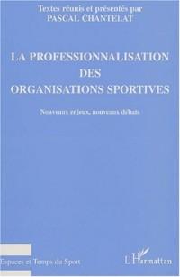La professionnalisation des organisations sportives. nouveaux enjeux nouveaux de