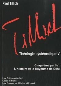 Théologie systématique : Cinquième partie, L'histoire et le Royaume de Dieu