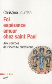 Foi, espérance, amour chez Saint Paul : Aux sources de l'identité chrétienne