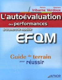 L'autoévaluation des performances à travers le modèle EFQM : Guide de terrain pour réussir