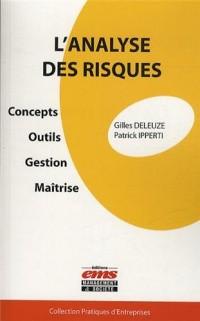L'analyse des risques: Concepts - Outils - Gestion  - Maîtrise.